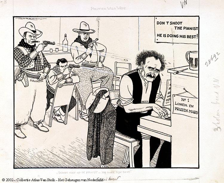 Politiek Wild West. - Schiet niet op de pianist - hij doet zijn best!